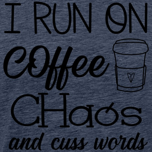 I Run on Coffee Chaos and Cuss Words - Mannen Premium T-shirt