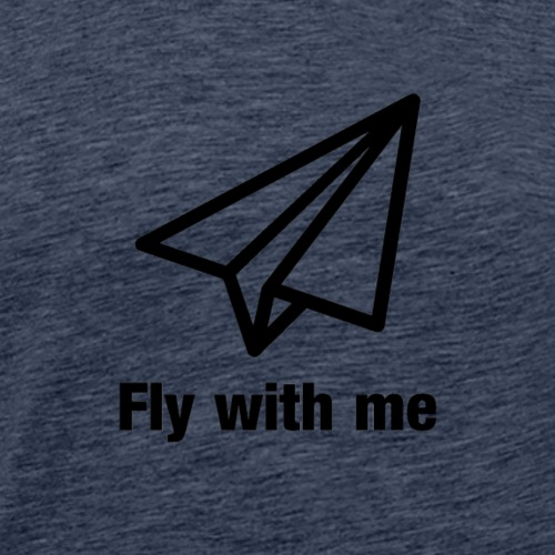 Fly with me - Männer Premium T-Shirt