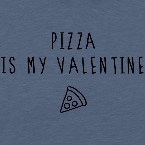 pizza is my valentine - Männer Premium T-Shirt