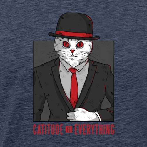"Cat quote T-Shirt ""Catitude is Everything"" - Männer Premium T-Shirt"