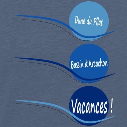 Dune du Pilat Bassin d'Arcachon Vacances - Men's Premium T-Shirt