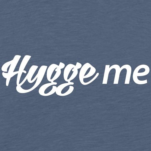 Hygge me Feeling Glück Zufriedenheit It-Word Yes! - Men's Premium T-Shirt