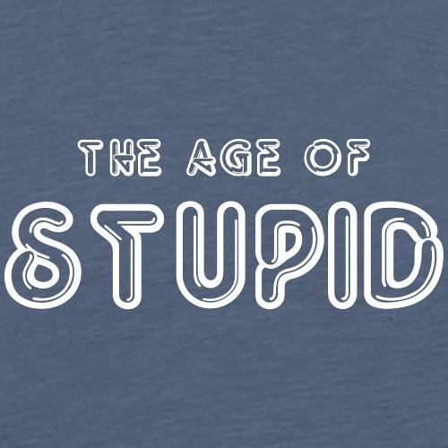 STUPID - Männer Premium T-Shirt