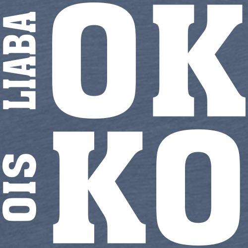 liaba OK ois KO - schwarz - Männer Premium T-Shirt