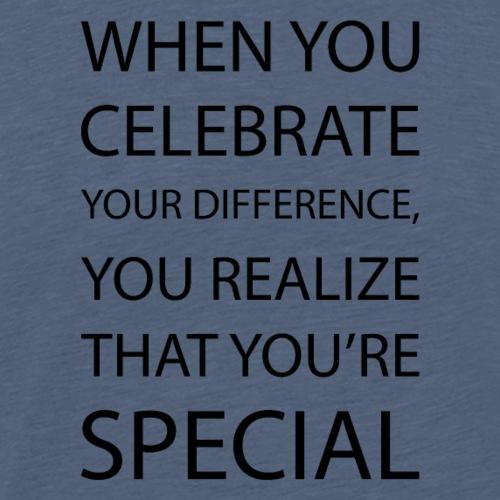 You're special - Camiseta premium hombre