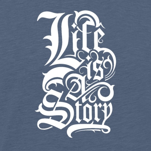 Life Is A Story - T-shirt Premium Homme