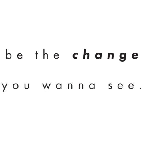 Be the change - Premium-T-shirt herr