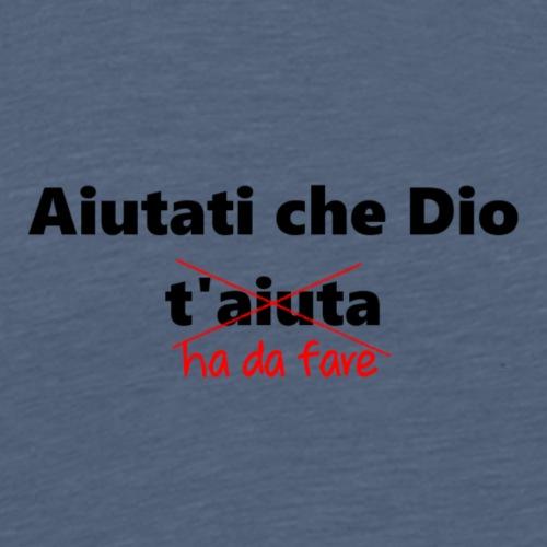 Dio ha da fare - Maglietta Premium da uomo