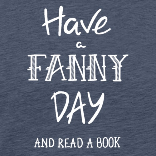 Have a FANNY day (weiß)