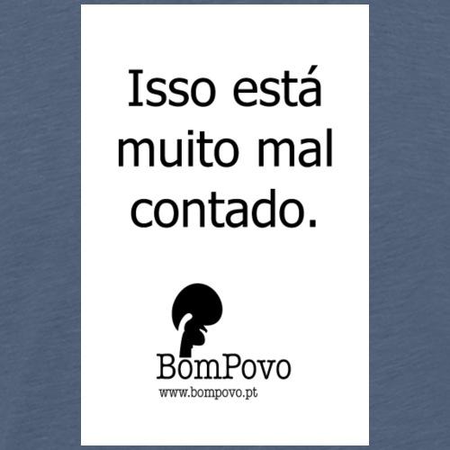 issoestamuitomalcontado - Men's Premium T-Shirt