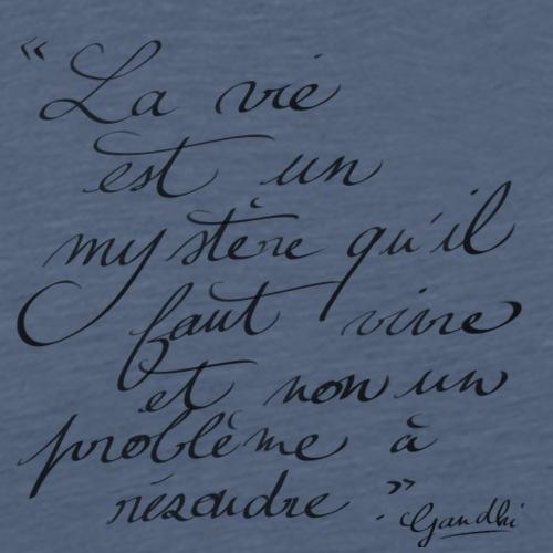 La vie est un mystère qu'il faut vivre - T-shirt Premium Homme