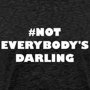 Niet Everybodys Darling - Mannen Premium T-shirt