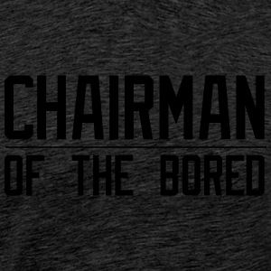 Chairman of the Bored - Men's Premium T-Shirt