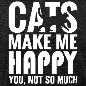 Cats Make Me Happy, You Not So Much - Mannen Premium T-shirt