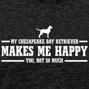 CHESAPEAKE BAY RETRIEVER me rend heureux - T-shirt Premium Homme