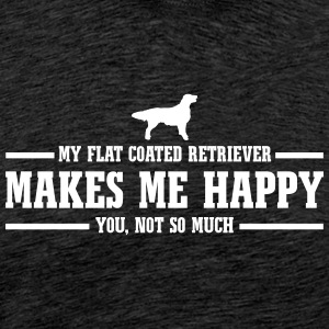 FLAT COATED RETRIEVER makes me happy - Men's Premium T-Shirt