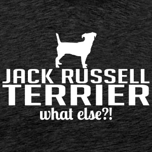 JACK RUSSELL TERRIER what else - Männer Premium T-Shirt