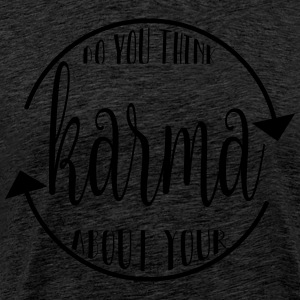 Do you think about your karma? - Men's Premium T-Shirt