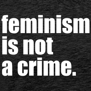 feminism is not a crime - Männer Premium T-Shirt