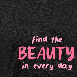 Find The Beauty - Herre premium T-shirt