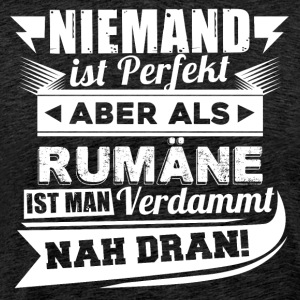 Nobody's perfect - Romania T-Shirt - Men's Premium T-Shirt