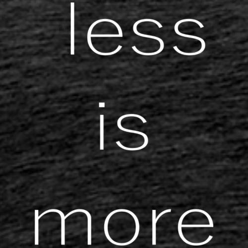 less is more: weiße Schrift - Männer Premium T-Shirt