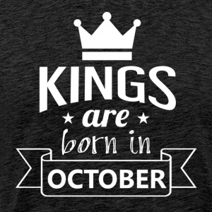 KINGS were born in OCTOBER - Men's Premium T-Shirt