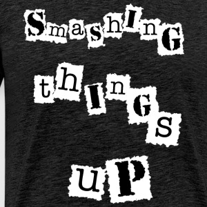 smashing things up, punk t shirt - Men's Premium T-Shirt
