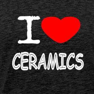 I LOVE CERAMICS - Men's Premium T-Shirt