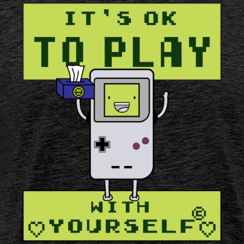 It's ok to play with yourself - Männer Premium T-Shirt
