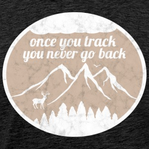Once you go track - you never go back - Männer Premium T-Shirt