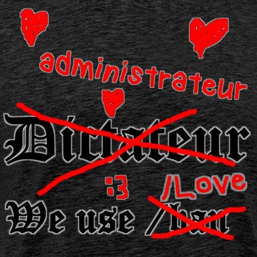 Dict... ADMINISTRATEUR - T-shirt Premium Homme