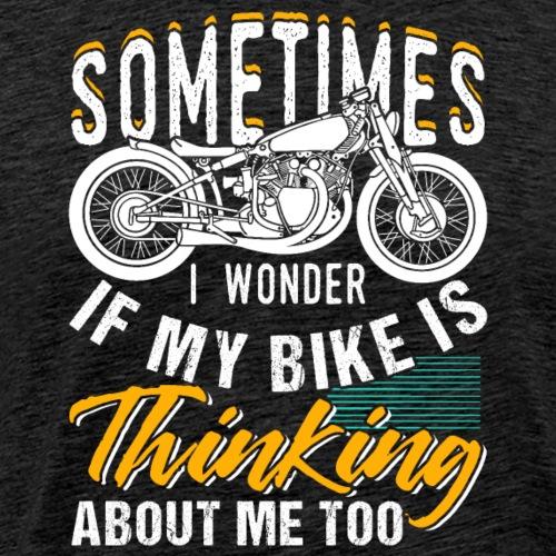 Classic Motorcycle Sometimes I Wonder - Männer Premium T-Shirt