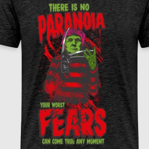 There is no paranoia - Men's Premium T-Shirt