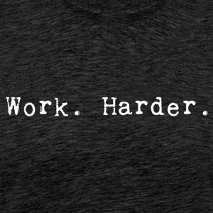 werk harder_white - Mannen Premium T-shirt