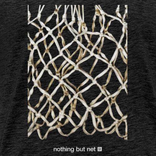 NOTHING BUT NET - Männer Premium T-Shirt