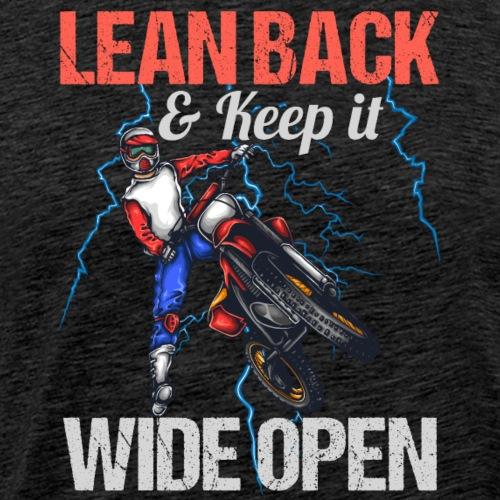 Motocross Lean Back And Keep It Wide Open - Männer Premium T-Shirt
