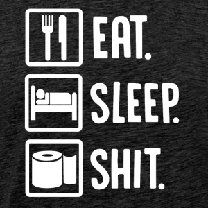 ++Eat, Sleep, Shit++ - Männer Premium T-Shirt