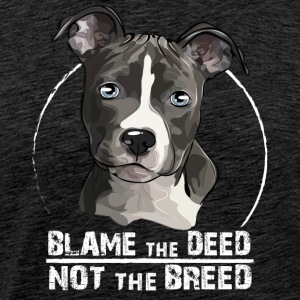 AMERICAN STAFFORDSHIRE TERRIER blame the deed - Men's Premium T-Shirt