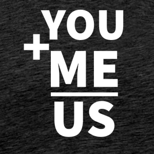 Wedding / Äktenskap: Du + Me = Us - Premium-T-shirt herr
