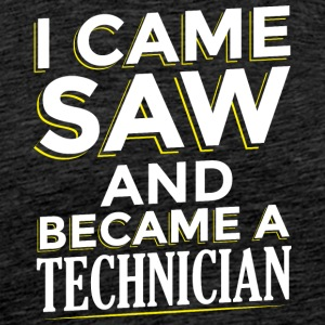 I Came SAW ET UN TECHNICIEN Became - T-shirt Premium Homme