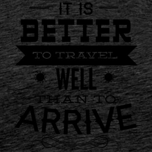it is better to travel - Men's Premium T-Shirt