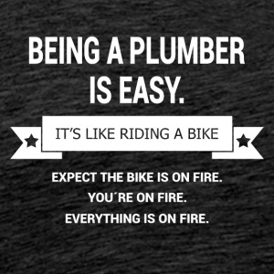 BEING A PLUMBER - Men's Premium T-Shirt