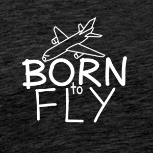 Pilots and aircraft fans: Born to fly - Men's Premium T-Shirt