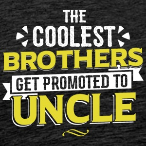 COOLEST BROTHERS GET PROMOTED TO UNCLE - Männer Premium T-Shirt