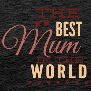 the best mom in the world - Men's Premium T-Shirt