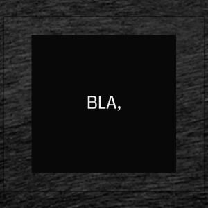 Bla design - Men's Premium T-Shirt