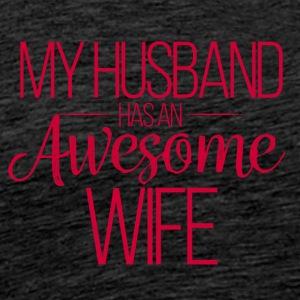 Wedding / Marriage: My Husband has an awesome Wife - Men's Premium T-Shirt