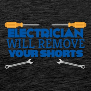 Elektriker: Electrician will remove your shorts. - Männer Premium T-Shirt