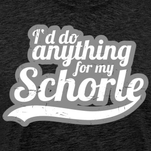 I'd do anything for my Schorle - Männer Premium T-Shirt